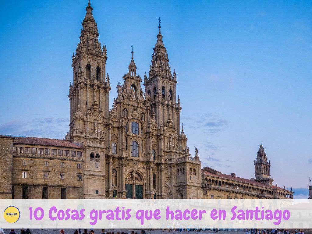10 mejores cosas gratis que hacer en Santiago de Compostela